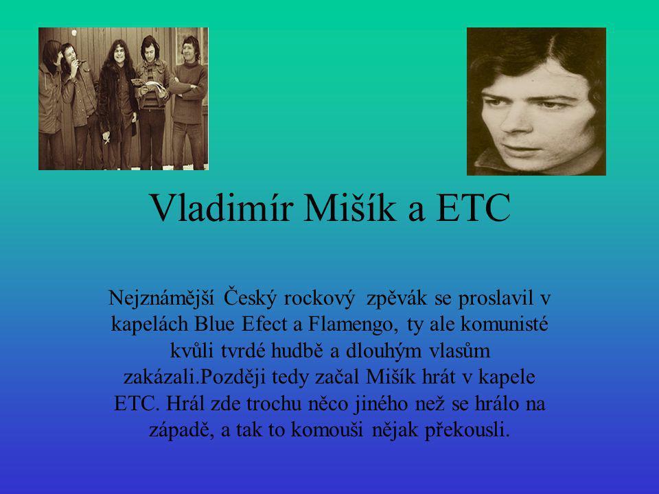Vladimír Mišík a ETC