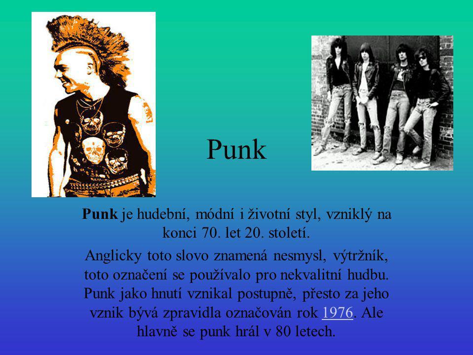 Punk Punk je hudební, módní i životní styl, vzniklý na konci 70. let 20. století.