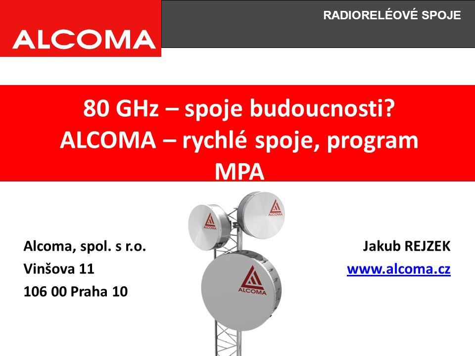80 GHz – spoje budoucnosti ALCOMA – rychlé spoje, program MPA