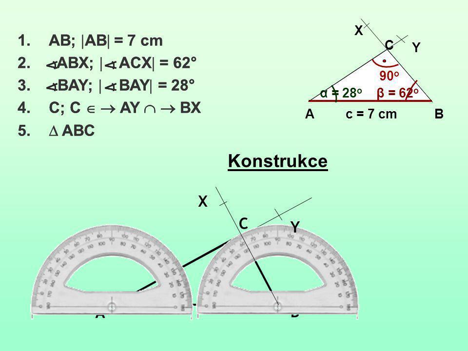 Konstrukce AB; AB = 7 cm ABX;  ACX = 62° BAY;  BAY = 28°