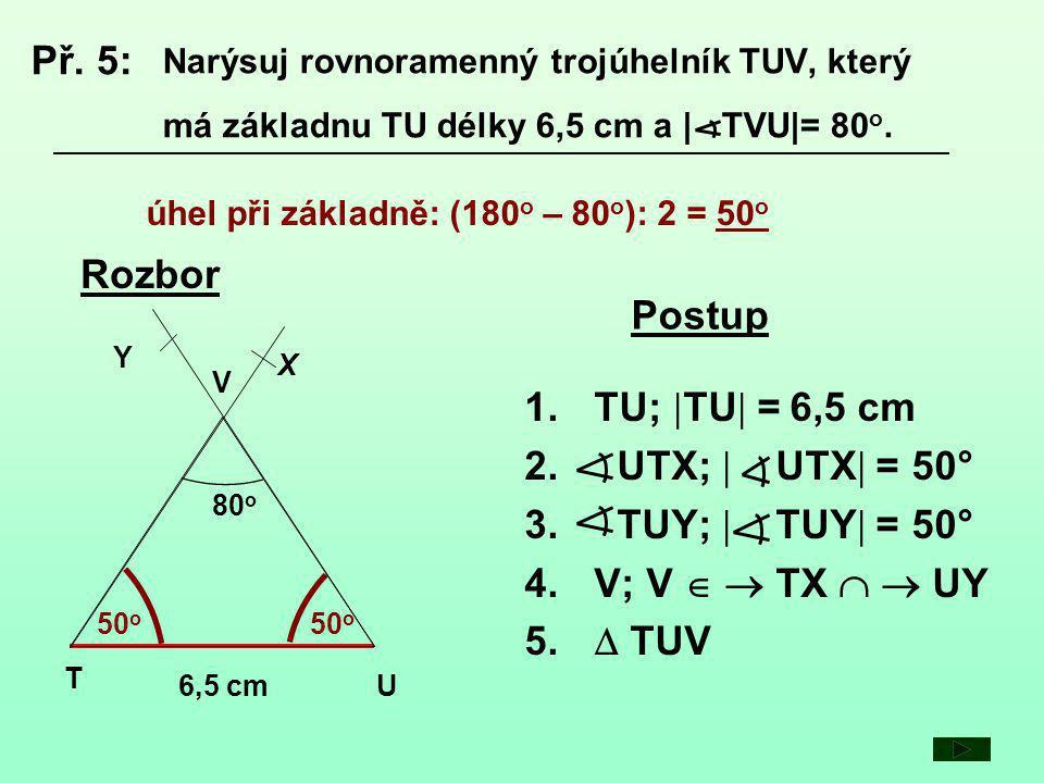 Př. 5: Rozbor Postup TU; TU = 6,5 cm UTX;  UTX = 50°
