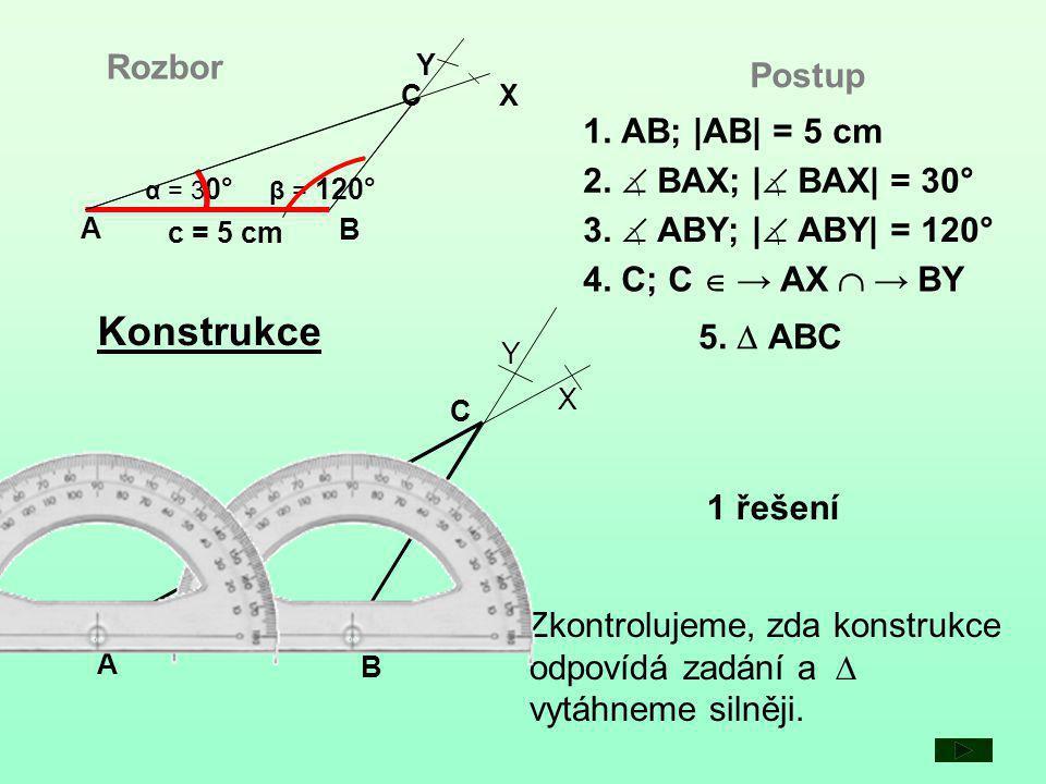 Konstrukce Rozbor Postup 1. AB; |AB| = 5 cm 2.  BAX; | BAX| = 30°