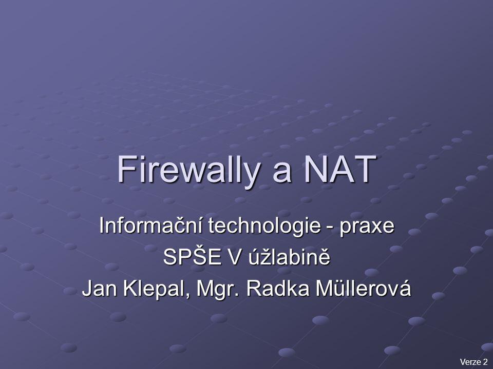 Firewally a NAT Informační technologie - praxe SPŠE V úžlabině