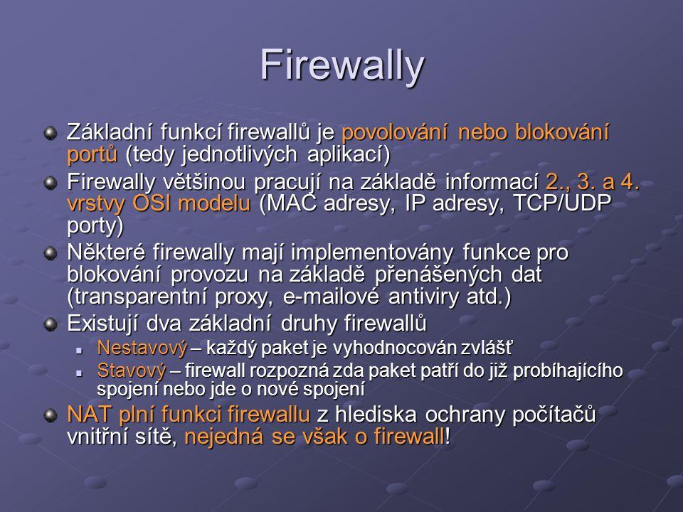 Firewally Základní funkcí firewallů je povolování nebo blokování portů (tedy jednotlivých aplikací)