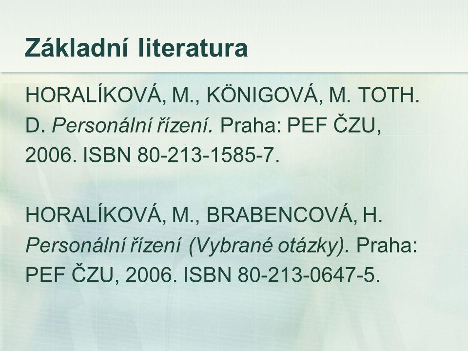 Základní literatura HORALÍKOVÁ, M., KÖNIGOVÁ, M. TOTH.