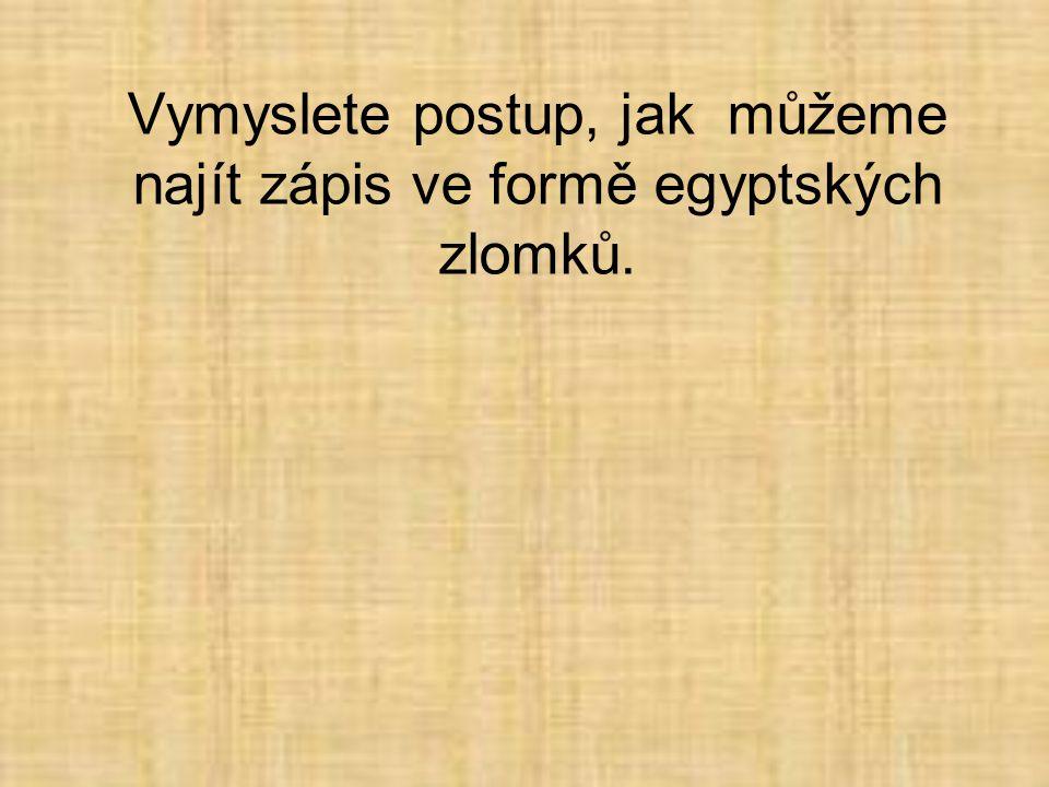 Vymyslete postup, jak můžeme najít zápis ve formě egyptských zlomků.