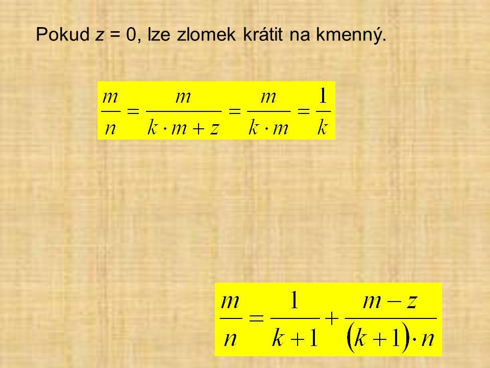 Pokud z = 0, lze zlomek krátit na kmenný.