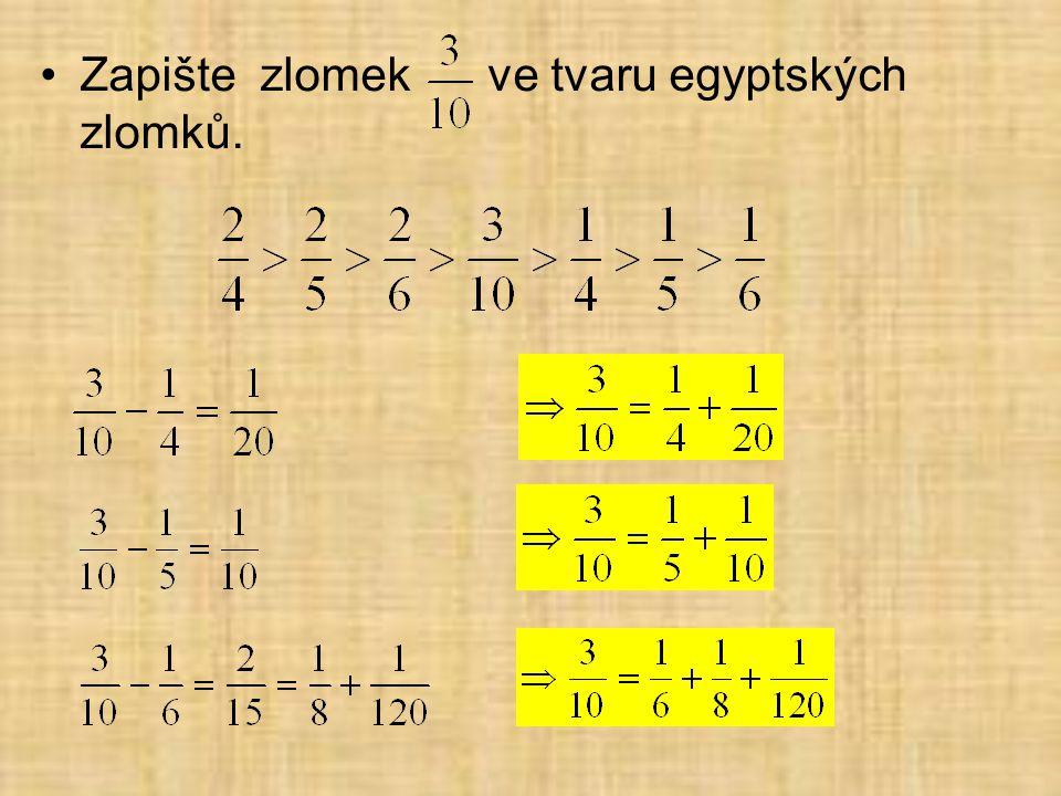 Zapište zlomek ve tvaru egyptských zlomků.