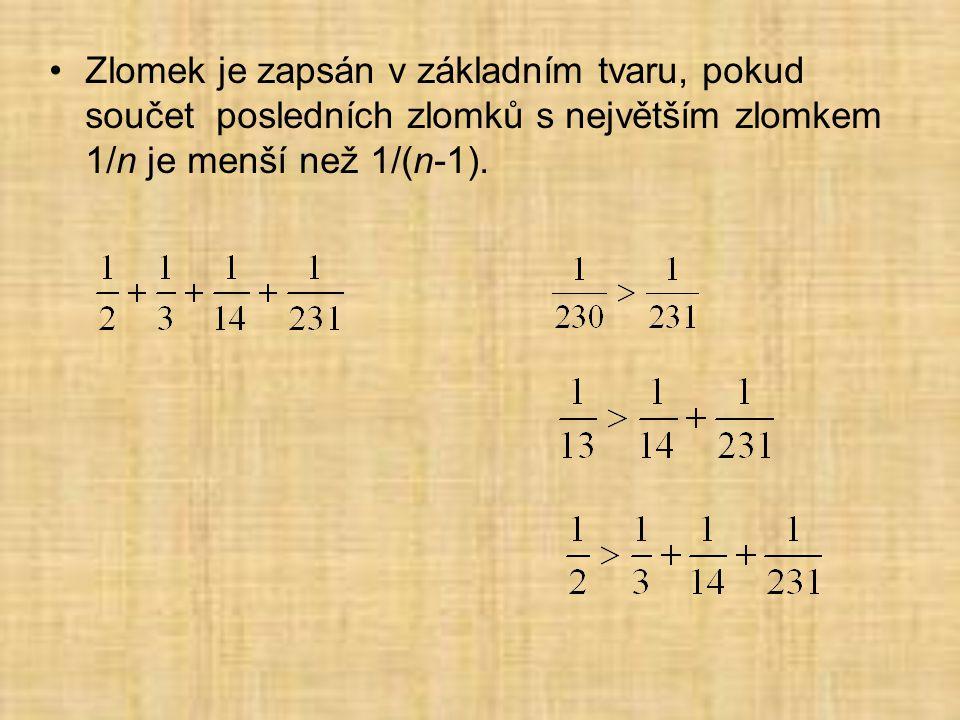 Zlomek je zapsán v základním tvaru, pokud součet posledních zlomků s největším zlomkem 1/n je menší než 1/(n-1).