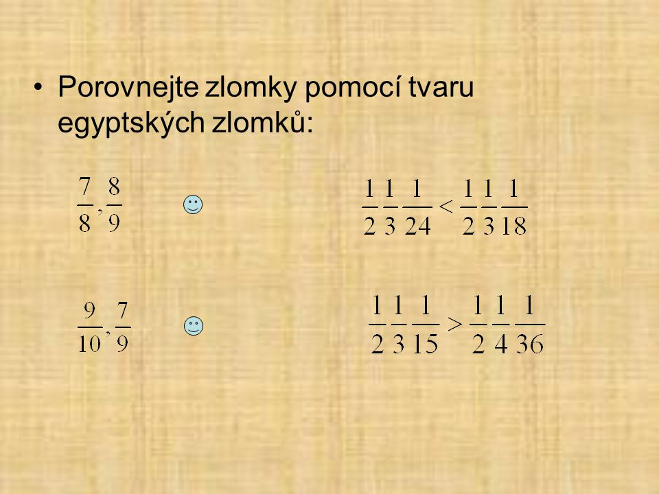 Porovnejte zlomky pomocí tvaru egyptských zlomků: