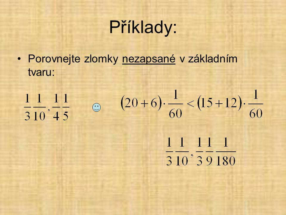 Příklady: Porovnejte zlomky nezapsané v základním tvaru: