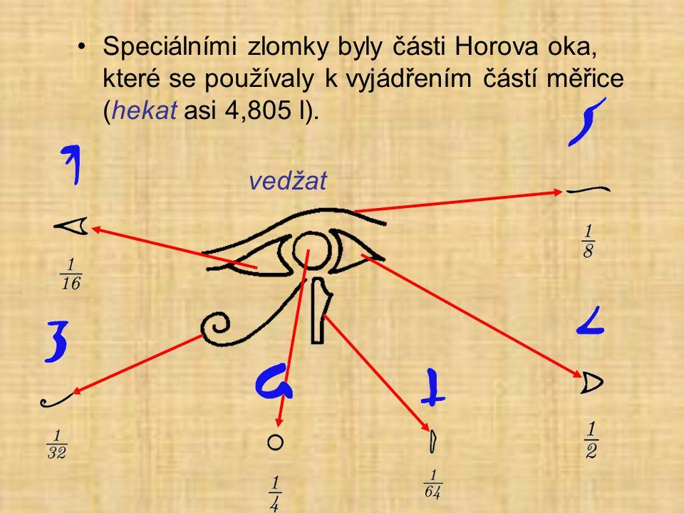 Speciálními zlomky byly části Horova oka, které se používaly k vyjádřením částí měřice (hekat asi 4,805 l).
