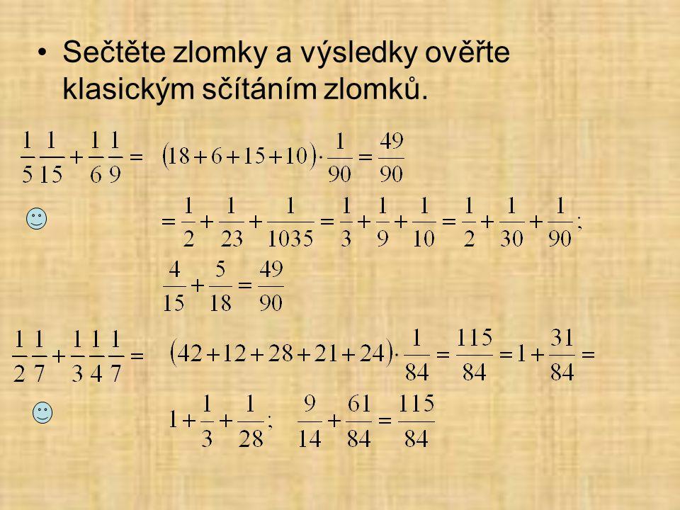 Sečtěte zlomky a výsledky ověřte klasickým sčítáním zlomků.