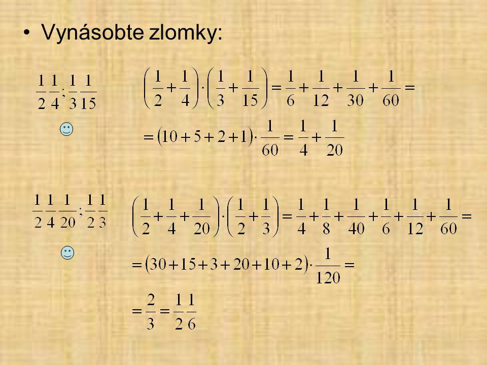 Vynásobte zlomky: ¾ * 2/5 = 3/10 4/5 * 5/6 = 2/3