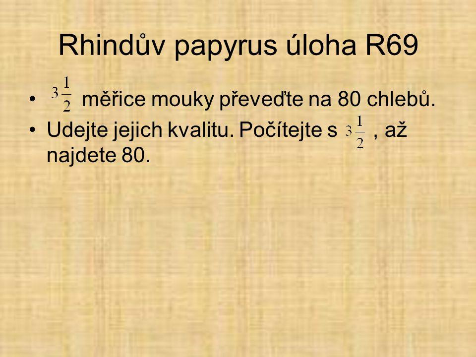 Rhindův papyrus úloha R69