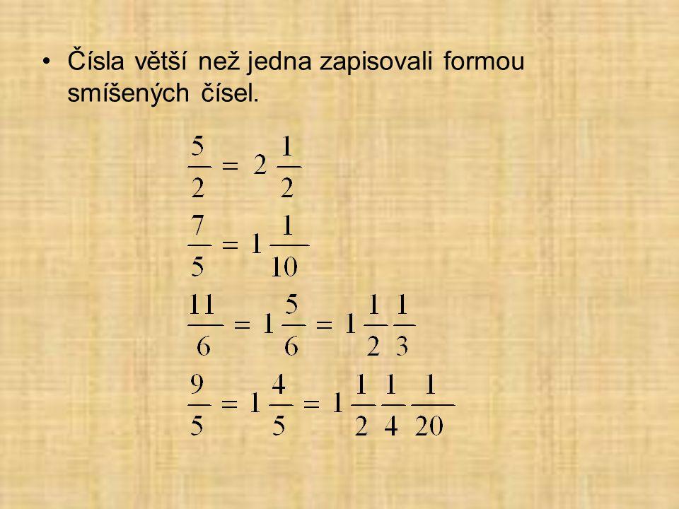 Čísla větší než jedna zapisovali formou smíšených čísel.
