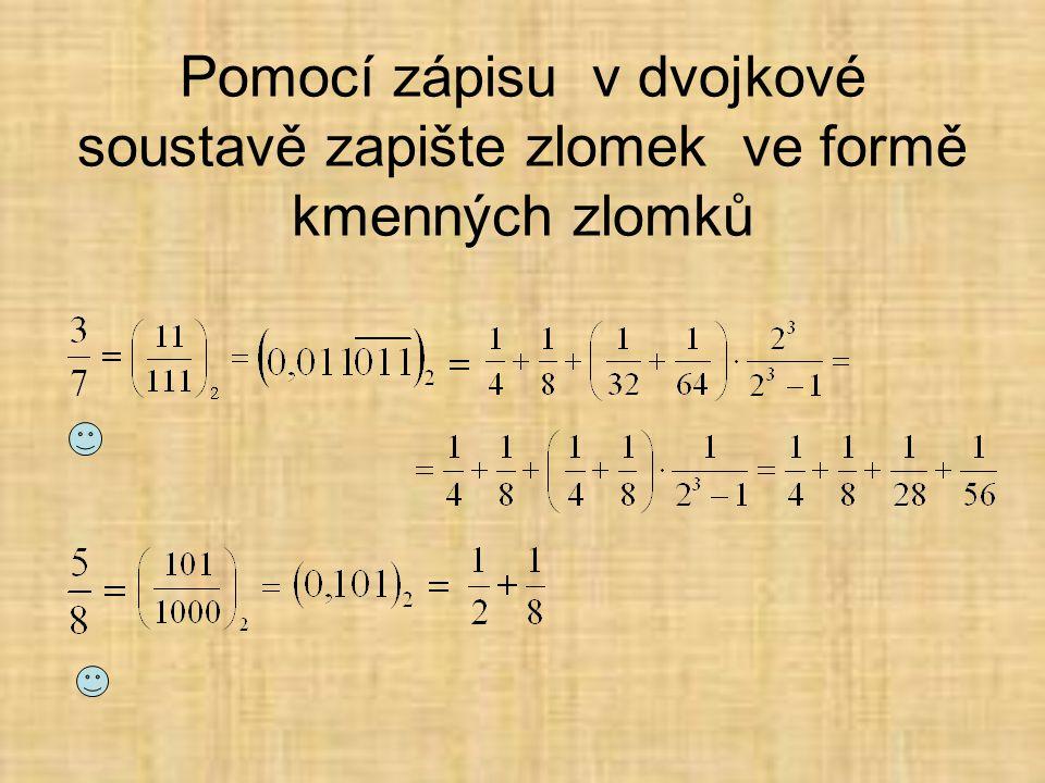 Pomocí zápisu v dvojkové soustavě zapište zlomek ve formě kmenných zlomků