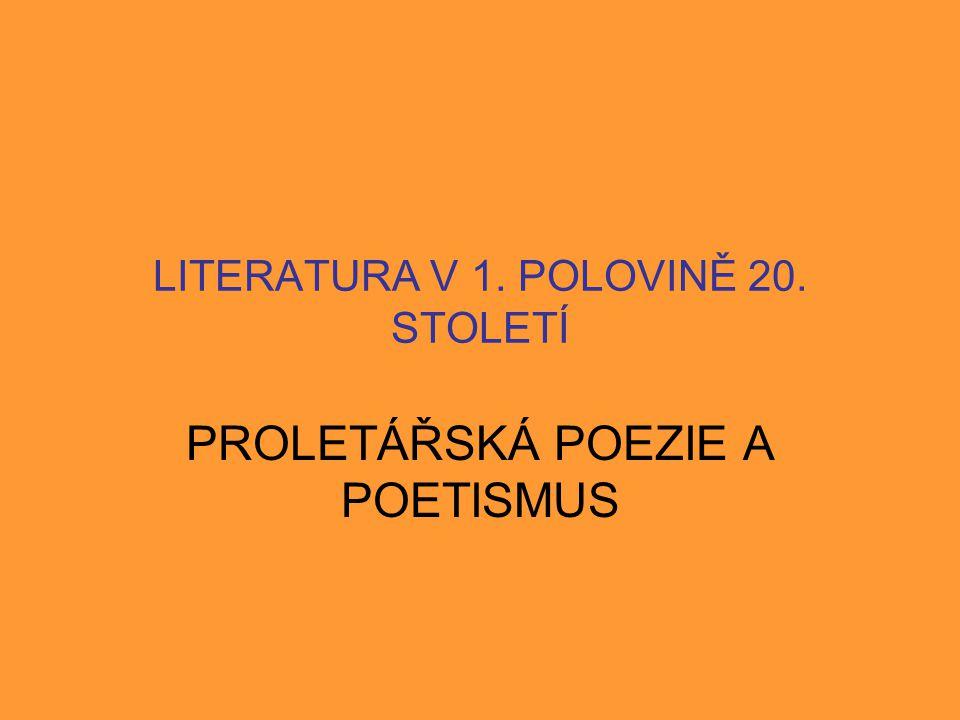 LITERATURA V 1. POLOVINĚ 20. STOLETÍ