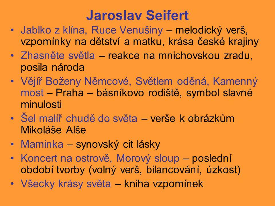 Jaroslav Seifert Jablko z klína, Ruce Venušiny – melodický verš, vzpomínky na dětství a matku, krása české krajiny.
