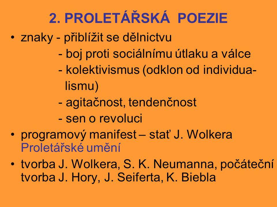 2. PROLETÁŘSKÁ POEZIE znaky - přiblížit se dělnictvu
