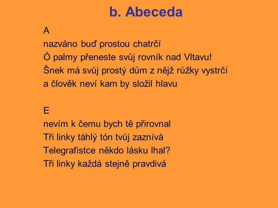 b. Abeceda A nazváno buď prostou chatrčí