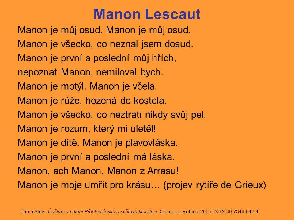 Manon Lescaut Manon je můj osud. Manon je můj osud.