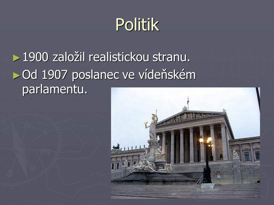 Politik 1900 založil realistickou stranu.