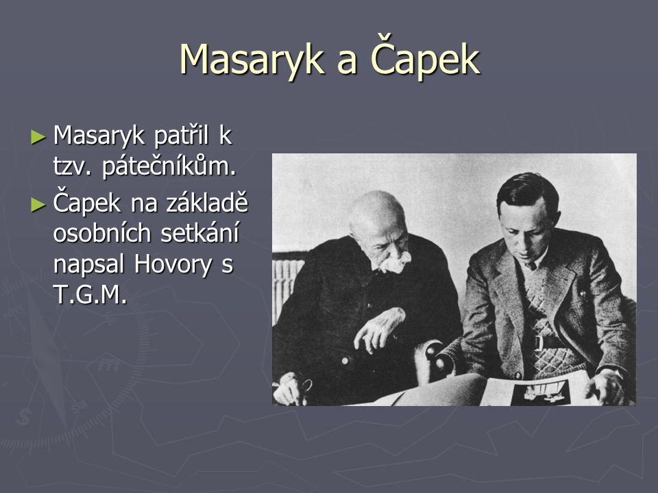 Masaryk a Čapek Masaryk patřil k tzv. pátečníkům.