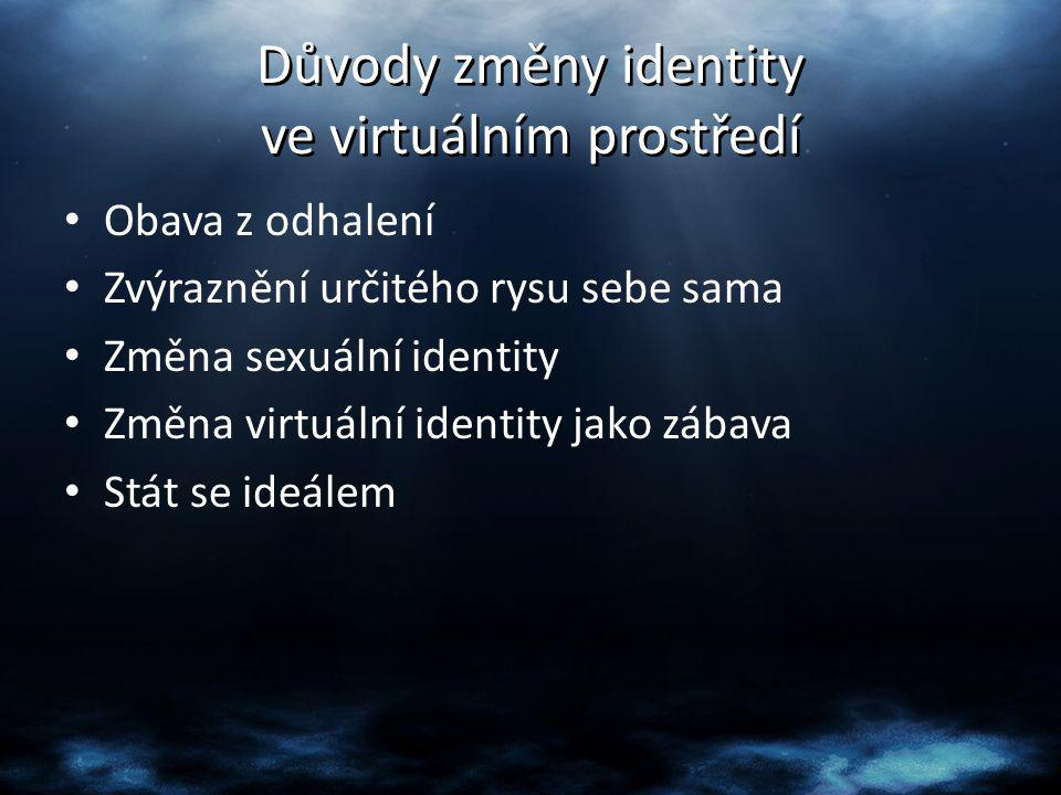 Důvody změny identity ve virtuálním prostředí