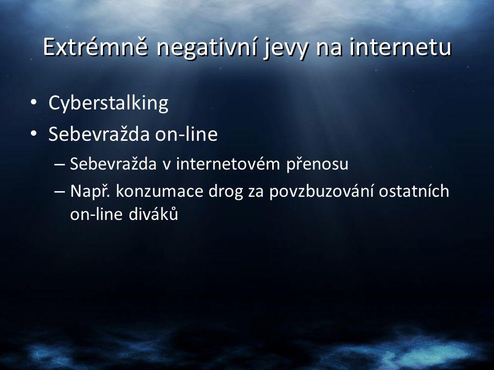 Extrémně negativní jevy na internetu