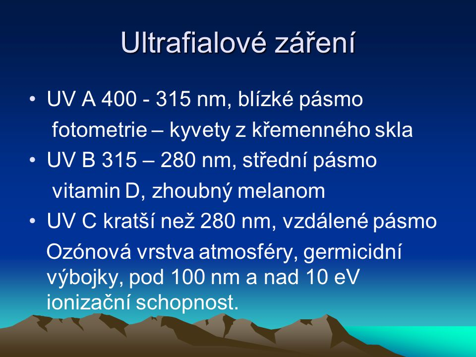 Ultrafialové záření UV A 400 - 315 nm, blízké pásmo