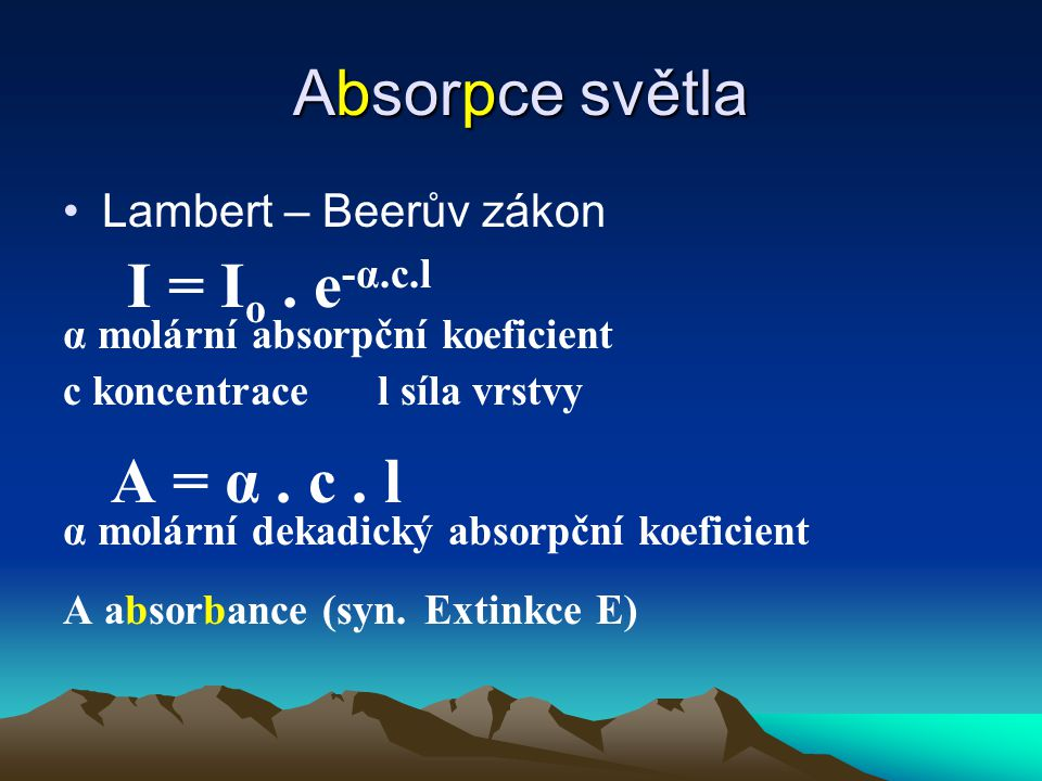 α molární absorpční koeficient c koncentrace l síla vrstvy