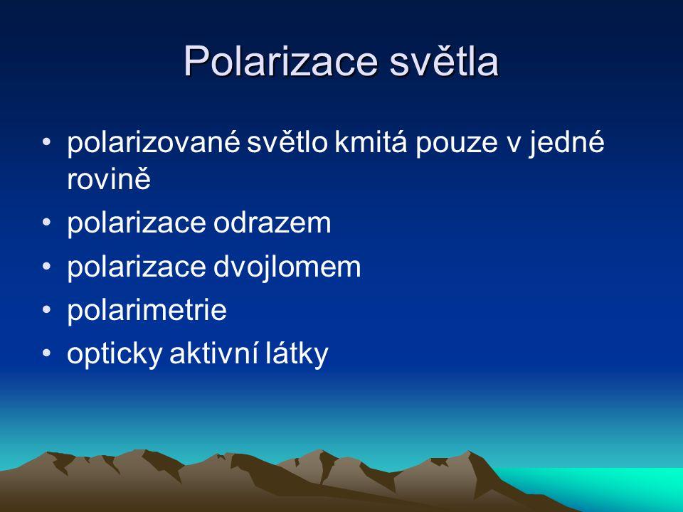 Polarizace světla polarizované světlo kmitá pouze v jedné rovině