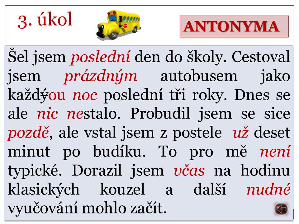3. úkol ANTONYMA.