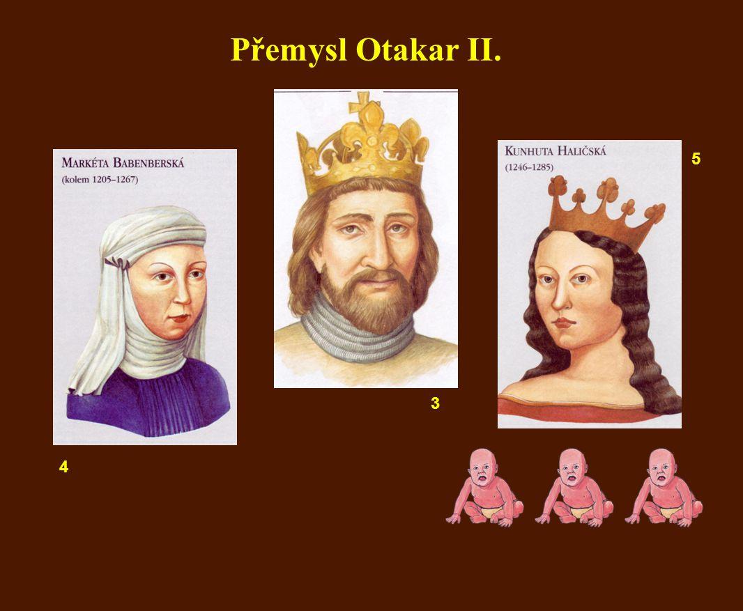Přemysl Otakar II. 5 3 4