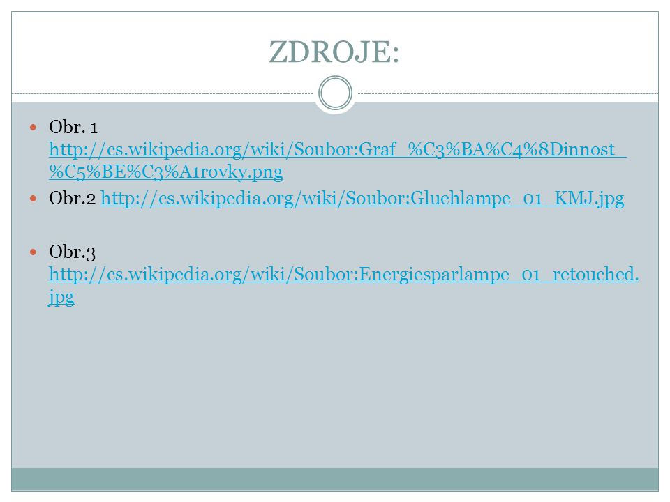 ZDROJE: Obr. 1 http://cs.wikipedia.org/wiki/Soubor:Graf_%C3%BA%C4%8Dinnost_%C5%BE%C3%A1rovky.png.