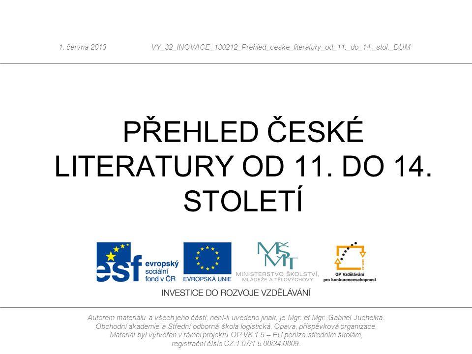PŘEHLED ČESKÉ LITERATURY OD 11. DO 14. STOLETÍ
