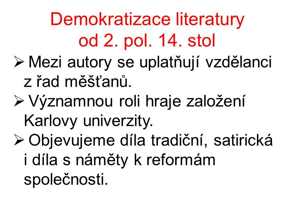 Demokratizace literatury od 2. pol. 14. stol