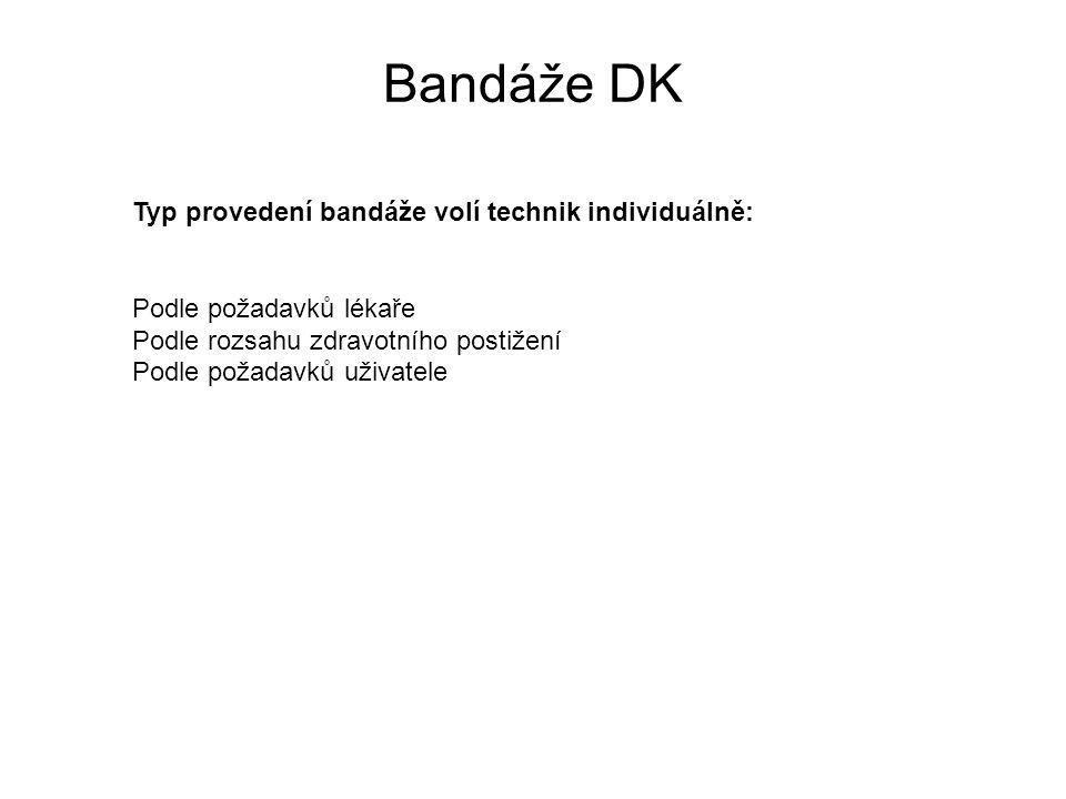 Bandáže DK Typ provedení bandáže volí technik individuálně: