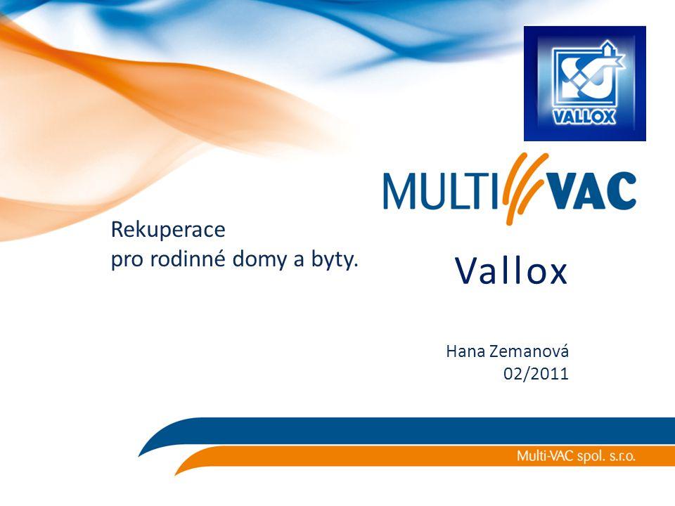 Rekuperace pro rodinné domy a byty. Hana Zemanová 02/2011