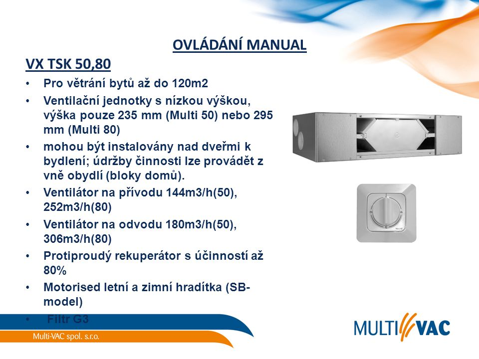 OVLÁDÁNÍ MANUAL VX TSK 50,80 Pro větrání bytů až do 120m2