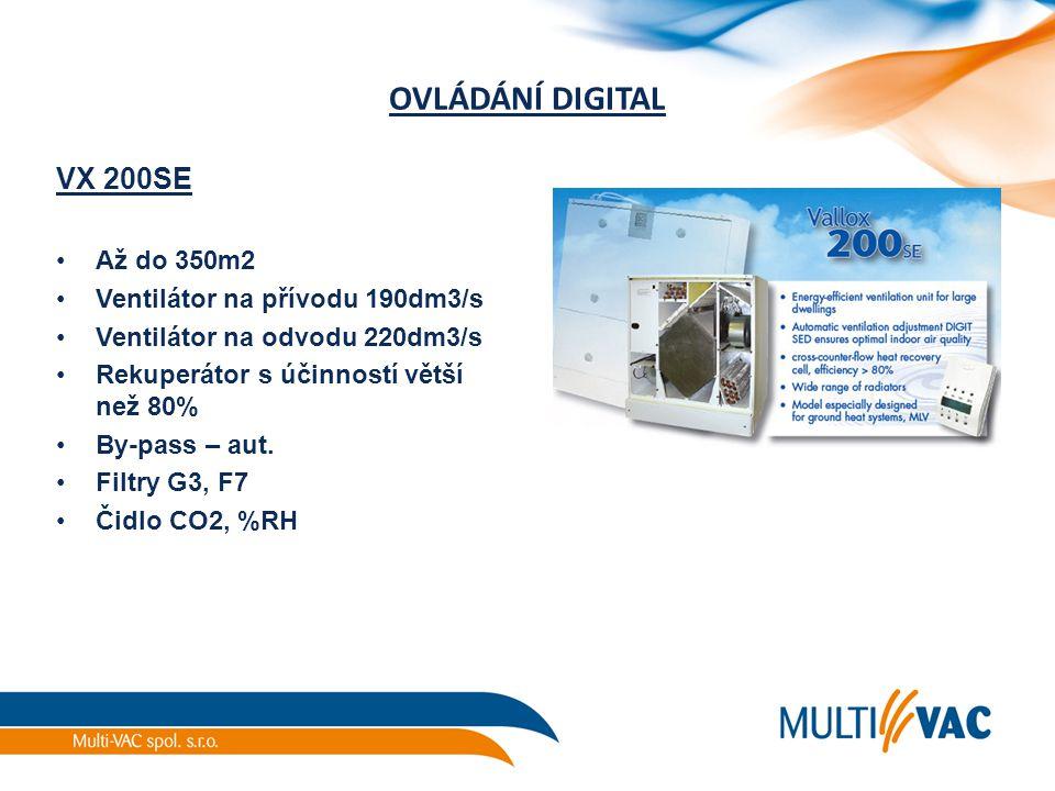OVLÁDÁNÍ DIGITAL VX 200SE Až do 350m2 Ventilátor na přívodu 190dm3/s