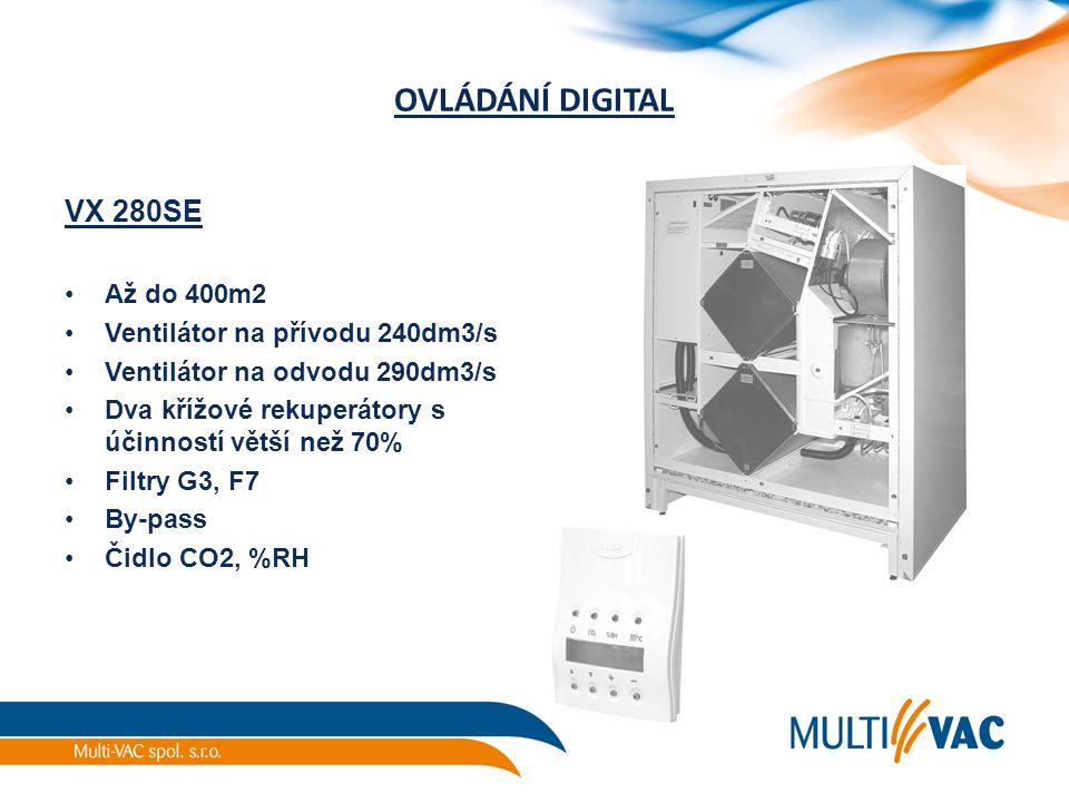 OVLÁDÁNÍ DIGITAL VX 280SE Až do 400m2 Ventilátor na přívodu 240dm3/s