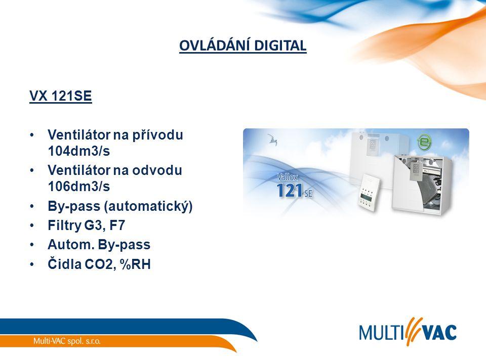 OVLÁDÁNÍ DIGITAL VX 121SE Ventilátor na přívodu 104dm3/s