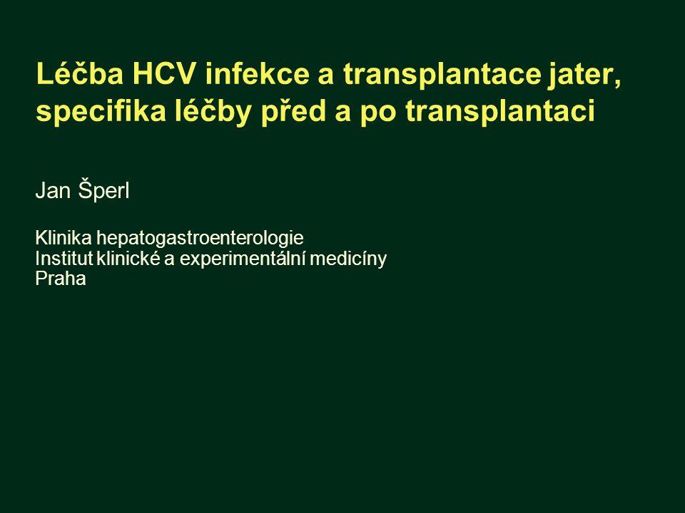 Léčba HCV infekce a transplantace jater, specifika léčby před a po transplantaci