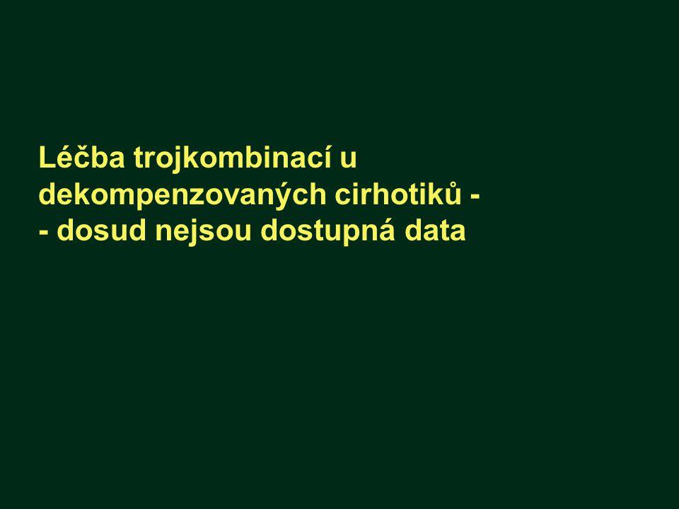 Léčba trojkombinací u dekompenzovaných cirhotiků - - dosud nejsou dostupná data