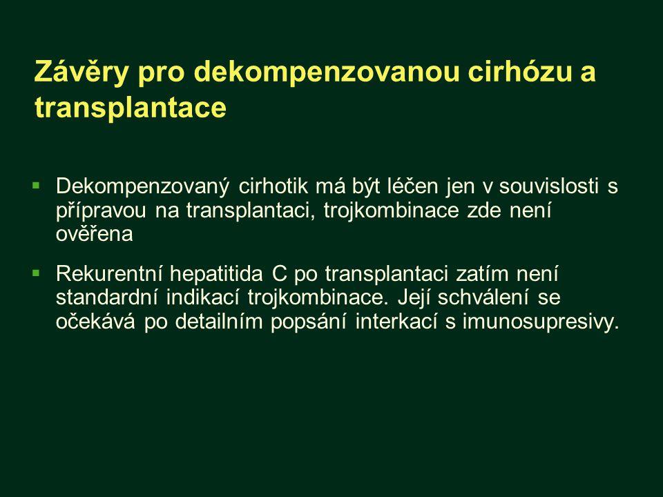 Závěry pro dekompenzovanou cirhózu a transplantace