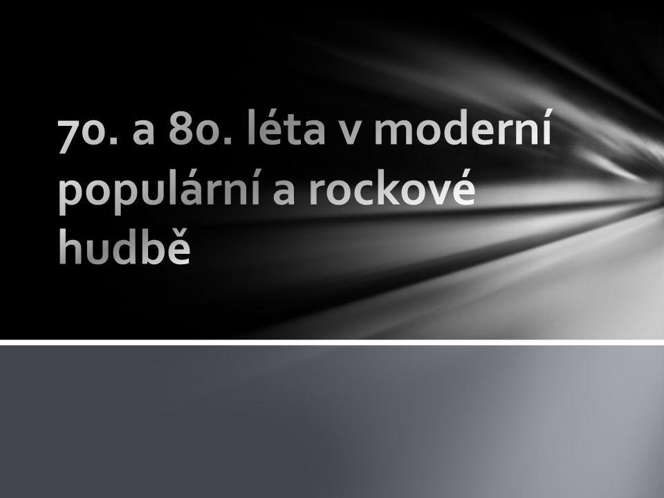 70. a 80. léta v moderní populární a rockové hudbě