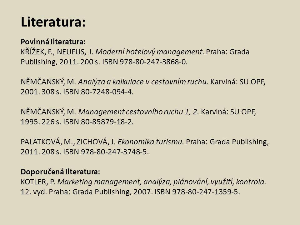 Literatura: Povinná literatura: KŘÍŽEK, F. , NEUFUS, J