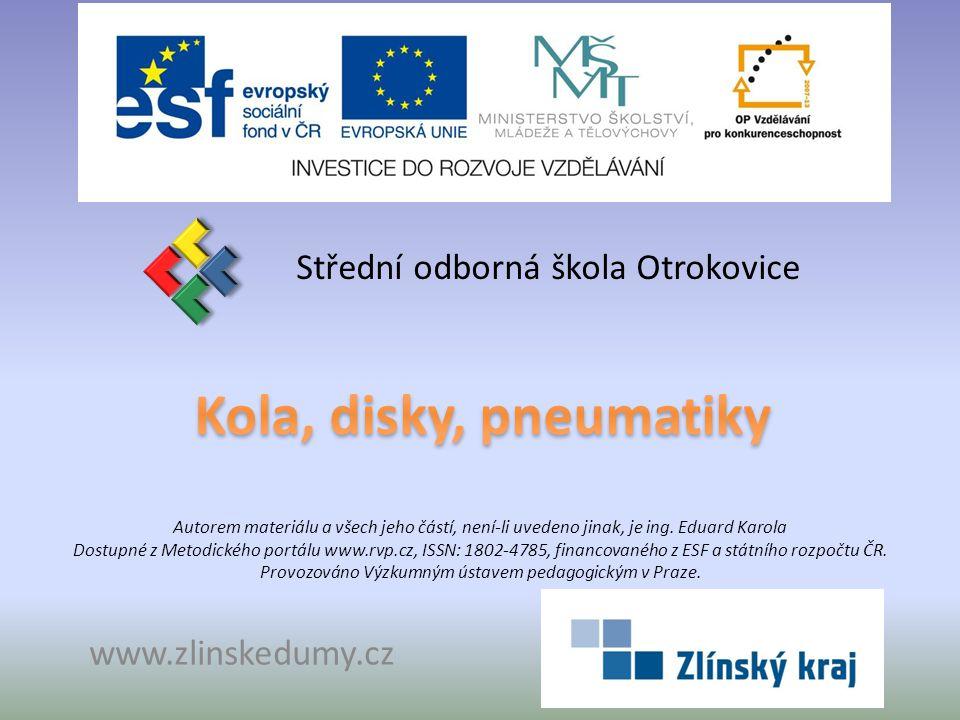 Kola, disky, pneumatiky Střední odborná škola Otrokovice